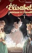 Élisabeth, princesse à Versailles, Tome 18 : Le Fantôme de l'opéra