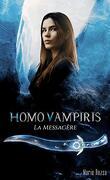 Homo Vampiris, Tome 2 : La Messagère
