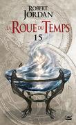 La Roue du Temps,Tome 15/22 : Le Sentier des Dagues
