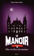 Le Manoir, Tome 2 : Cléa et la Porte des Fantômes