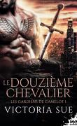 Les Gardiens de Camelot, Tome 1 : Le Douzième chevalier