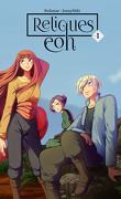 Reliques Eon, Tome 1