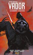 Star Wars - Vador : Sombres visions