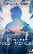 Tropical effect, Tome 1 : Maïa Green, perle des tropiques