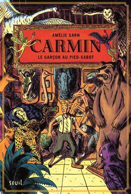 Couverture du livre : Carmin, Tome 1 : Le Garçon au pied-sabot
