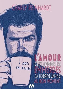 Couverture du livre : L'amour c'est comme les emmerdes ça n'arrive jamais au bon moment