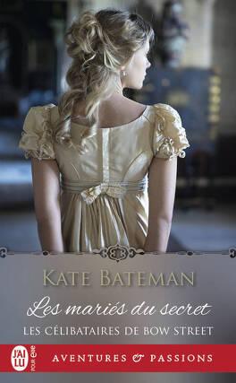 Couverture du livre : Les Célibataires de Bow Street, Tome 1 : Les Mariés du secret
