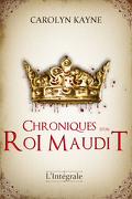 Chroniques d'un roi maudit - Intégrale