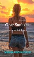 Clear Sunlight: Un été de faiblesses