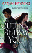Kingdoms of Sand and Sky, Tome 2 : The Queen Will Betray You