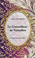 le croustilleur de Versailles ety autres nouvelles