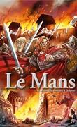 Le Mans, Tome 1 : De la muraille romaine à Scarron