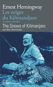 Les neiges du Kilimandjaro et autres nouvelles ; The snows of Kilimandjaro and others short stories