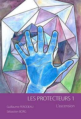 Couverture du livre : Les Protecteurs Tome 1 L'ascension