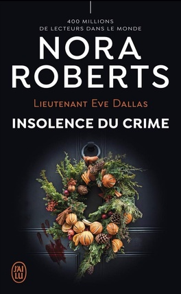 Couverture du livre : Lieutenant Eve Dallas, Tome 37 : Insolence du crime