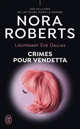 Couverture du livre : Lieutenant Eve Dallas, Tome 49 : Crimes pour Vendetta