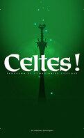 Celtes ! : Panorama de l'imaginaire celtique