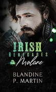 Irish Renegades, Tome 1 : Malone