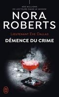 Lieutenant Eve Dallas, Tome 35 : Démence du crime