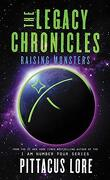 The Legacy Chronicles, Tome 5 : Raising Monsters