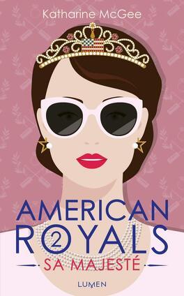 Couverture du livre : American Royals, Tome 2 : Sa Majesté