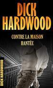 Dick Hardwood contre la maison hantée