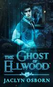 Ivy Grove, Tome 1 : The Ghost of Ellwood