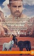 Les Loups de Walburg, Tome 2 : Les Chants désespérés du trappeur