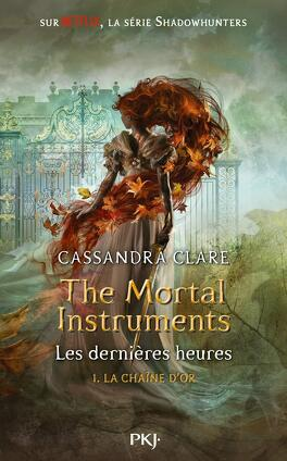 Couverture du livre : The Mortal Instruments - Les dernières heures, tome 1 : La chaîne d'or