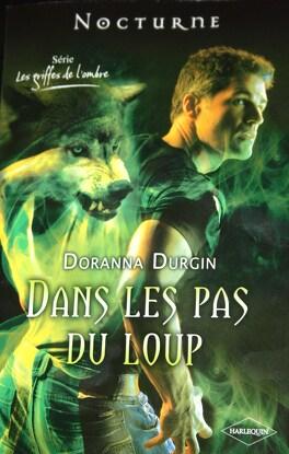 Couverture du livre : Les Griffes de l'Ombre, Tome 3 : Dans les Pas du Loup