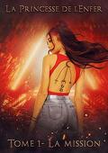La Princesse de l'enfer, Tome 1 : La Mission