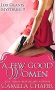 A Few Good Women : Lexi Graves Mysteries 9