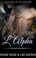 Alpha Bad Boys, Tome 4 : Le Défi de l'alpha