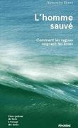 L'homme sauvé: comment les vagues soignent les âmes
