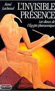L'invisible présence : Les dieux de l'Égypte pharaonique.