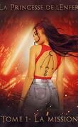 La Princesse de l'Enfer: Tome 1- La Mission