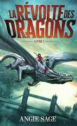 La Révolte des dragons, Tome 1