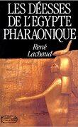 Les déesses de l'Egypte pharaonique : Le chant des Neter