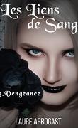 Les Liens de sang, Tome 3 : Vengeance