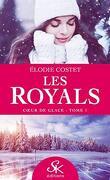 Les royals , tome 1 : coeurs de glace