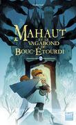 Mahaut, Tome 2 : Mahaut et le vagabond de Bouc-étourdi