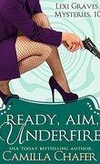 Ready, Aim, Under Fire : Lexi Graves Mysteries 10