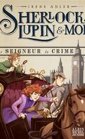 Sherlock, Lupin & moi, Tome 10 : Le Seigneur du crime