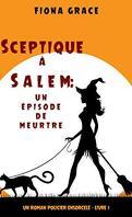 Un roman policier ensorcelé - Livre 1 - Sceptique à Salem : Un épisode de meurtre