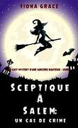 Un roman policier ensorcelé – Livre 2 - Sceptique à Salem : Un épisode de crime