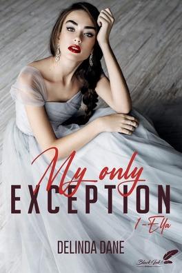 Couverture du livre : My Only Exception, Tome 1 : Ella
