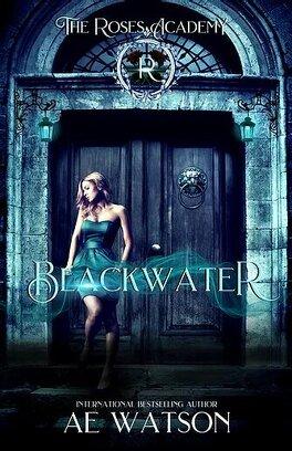 Couverture du livre : The Roses Academy, Tome 6 : Blackwater