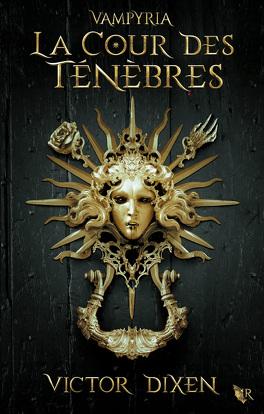 Couverture du livre : Vampyria, Tome 1 : La Cour des ténèbres