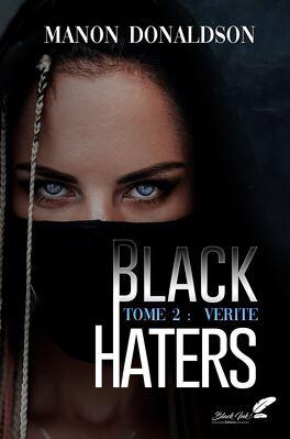 Couverture du livre : Black Haters, Tome 2 : Vérité