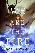 We Are the Fire